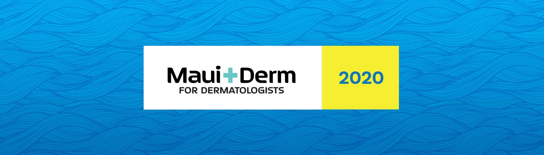 Maui Derm for Dermatologists 2020 - Overview - Maui Derm